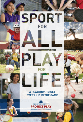 Sport for All Play for Life: A Playbook to Get Every Kid in the Game