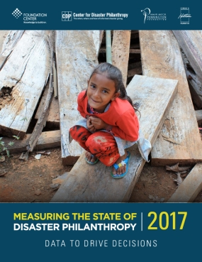 Measuring the State of Disaster Philanthropy 2017: Data to Drive Decisions