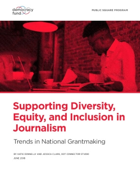 Supporting Diversity, Equity, and Inclusion in Journalism: Trends in National Grantmaking