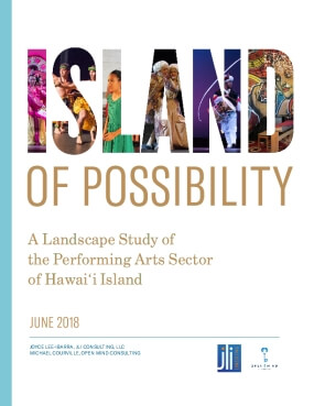 Island of Possibility: A Landscape Study of the Performing Arts Sector of Hawaii Island